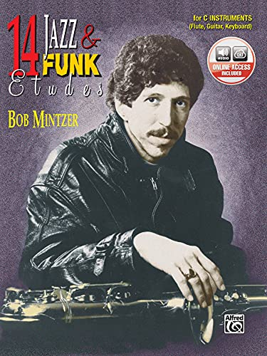 14 Jazz & Funk Etudes: C Instrument (Flute, Guitar, Keyboard) with CD (Audio): Bob Mintzer
