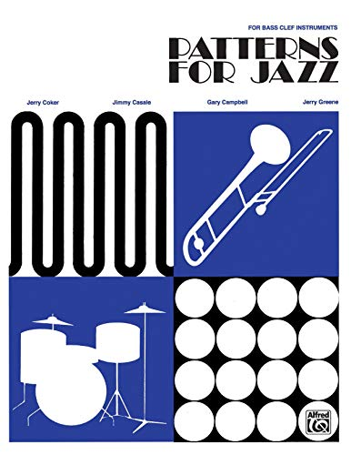 9780769230177: Patterns for Jazz -- A Theory Text for Jazz Composition and Improvisation: Bass Clef Instruments