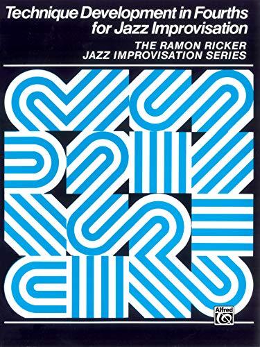9780769230245: Technique Development in Fourths for Jazz Improvisation (Ramon Ricker Jazz Improvisation Series)