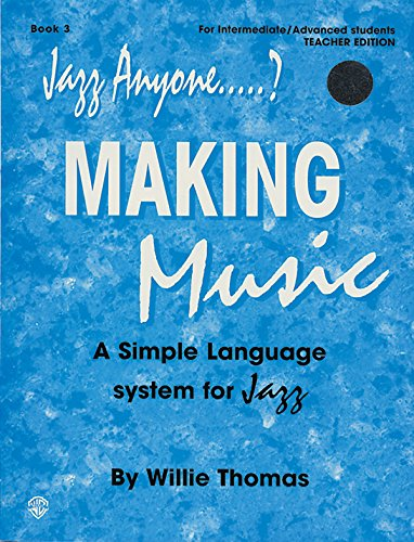 Jazz Anyone.....?, Bk 3: Making Music -- A Simple Language System for Jazz (E-Flat Instruments) (Book & 2 CDs) (0769230385) by Thomas, Willie