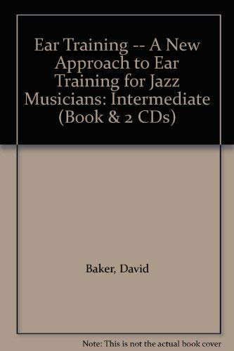 9780769230733: Ear Training -- A New Approach to Ear Training for Jazz Musicians: Intermediate (Book & 2 CDs)