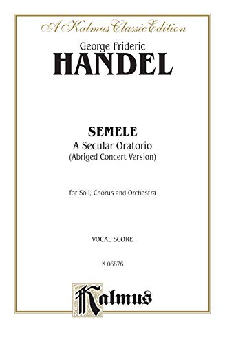 Semele (1744) (Abridged Concert Version): SATB with SSAATTBBB Soli (German Language Edition), Comb ...