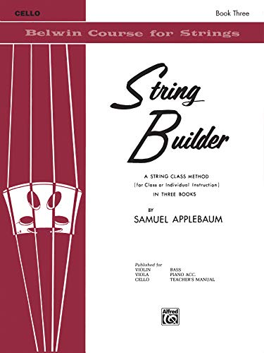 9780769231204: String Builder, Bk 3: A String Class Method (for Class or Individual Instruction) - Cello (Belwin Course for Strings)