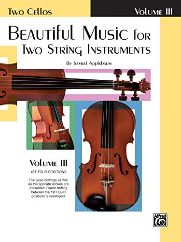 9780769231778: Beautiful Music for Two String Instruments, Bk 3: 2 Cellos (Ast Four Positions)