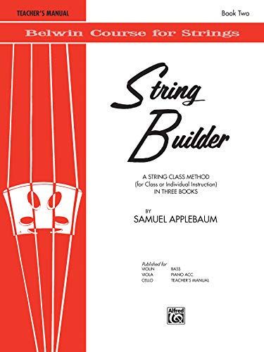 9780769231976: String Builder, Bk 2: A String Class Method (for Class or Individual Instruction) - Teacher's Manual (Belwin Course for Strings)