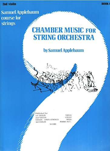 9780769232539: Chamber Music for String Orchestra, Bk 1: 2nd Violin (Samuel Applebaum Course for Strings)
