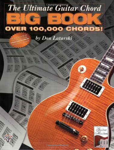 The Ultimate Guitar Chord Big Book: Over 100,000 Chords! (0769232752) by Don Latarski