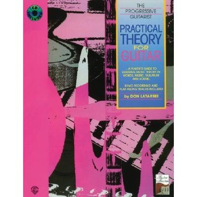 Practical Theory for Guitar (Book & Cassette) (The Progressive Guitarist Series) (0769233198) by Don Latarski