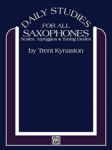 9780769233246: Daily Studies for Saxophones: Scales, Arpeggios & Tuning Etudes