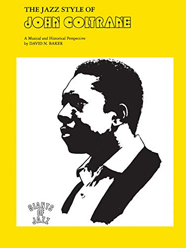 9780769233260: The Jazz Style of John Coltrane: A Musical and Historical Perspective (Giants of Jazz)