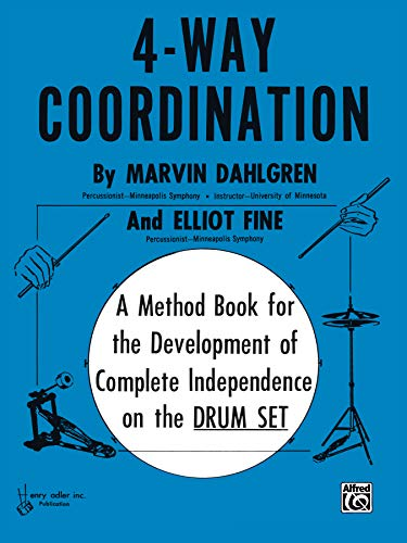 9780769233703: 4-Way Coordination: A Method Book for the Development of Complete Independence on the Drum Set