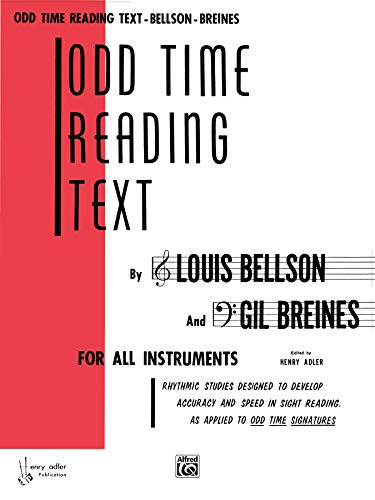 9780769233727: Odd Time Reading Text: For All Instruments : Rhythmic Studies Designed to Develop Accuracy and Speed in Sight Reading As Applied to Odd Time Signatures