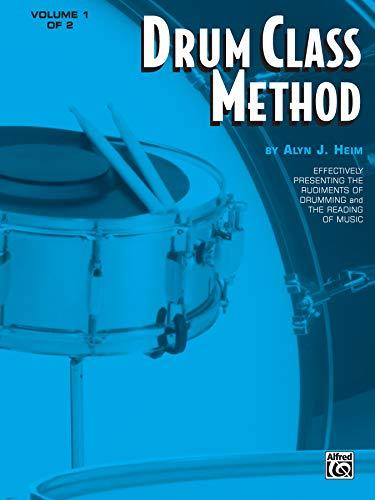 Drum Class Method, Vol 1: Effectively Presenting: Alyn J. Heim