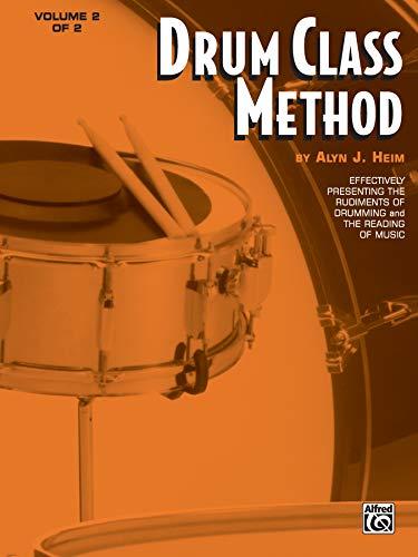 Drum Class Method, Vol 2: Effectively Presenting: Alyn J Heim