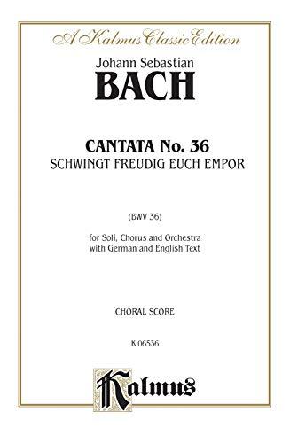 9780769233888: Cantata No. 36 -- Schwingt freudig euch empor: SATB with SATB Soli (German, English Language Edition) (Kalmus Edition) (German Edition)