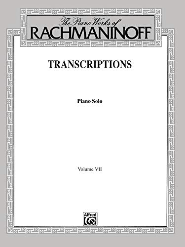 9780769234502: The Piano Works of Rachmaninoff, Vol 7: Transcriptions (Piano Solos)