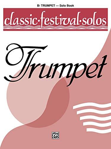 9780769234519: Classic Festival Solos (B-Flat Trumpet), Vol 1: Solo Book