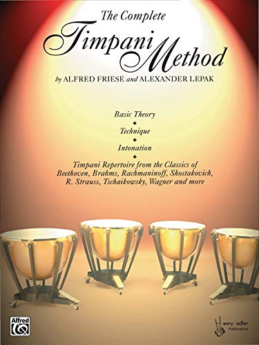 9780769234724: The Complete Timpani Method