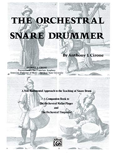 9780769234816: The Orchestral Snare Drummer: A Non-Rudimental Approach to the Teaching of Snare Drum (The Orchestral Series)