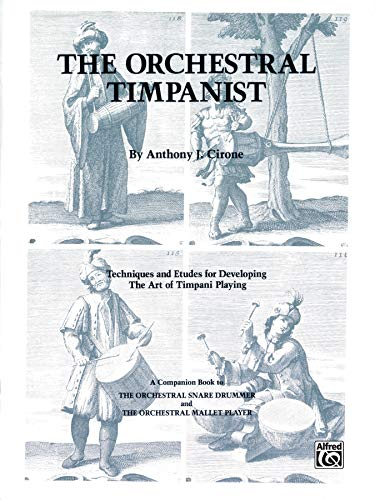 9780769234830: The Orchestral Timpanist: Techniques and Etudes for Developing the Art of Timpani Playing (The Orchestral Series)