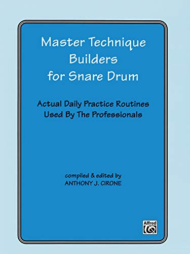 9780769234854: Master Technique Builders for Snare Drum: Actual Daily Practice Routines Used by the Professionals