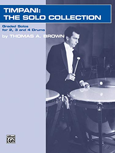 9780769234892: Timpani -- The Solo Collection: Graded Works for 2, 3, and 4 Drums