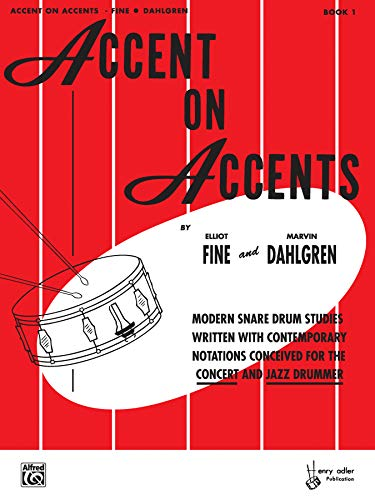 9780769235066: Accent on Accents, Bk 1: Modern Snare Drum Studies Written with Contemporary Notations Conceived for the Concert and Jazz Drummer