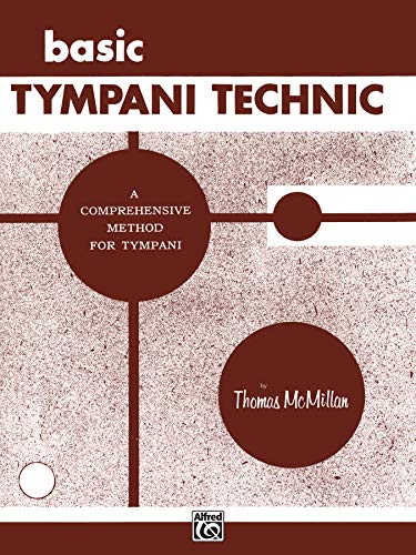 9780769235165: Basic Tympani Technique: A Comprehensive Method for Tympani