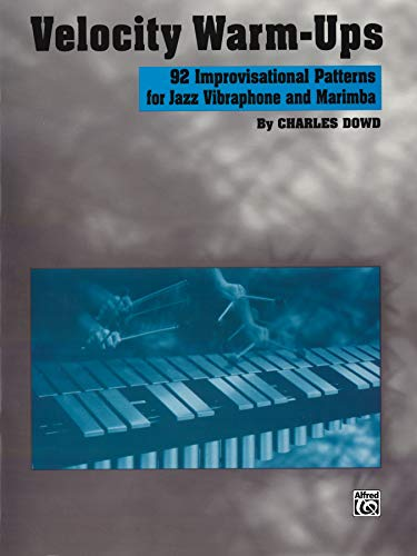 9780769235363: Velocity Warm-Ups for Jazz Vibraphone: 92 Improvisational Patterns for Jazz Vibraphone and Marimba