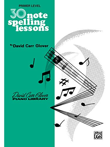 9780769236001: 30 Notespelling Lessons: Primer (David Carr Glover Piano Library)