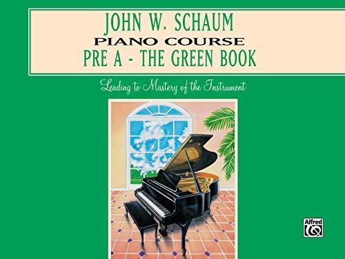 9780769236018: John W. Schaum Piano Course: Pre-A -- The Green Book