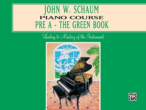 9780769236018: John W. Schaum Piano Course: Pre-A : The Green Book