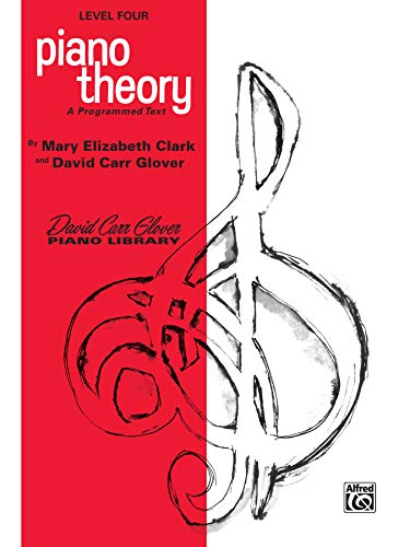 9780769236025: Piano Theory: Level 4 (A Programmed Text) (David Carr Glover Piano Library)