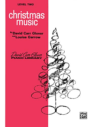 9780769236780: Christmas Music: Level 2 (David Carr Glover Piano Library)