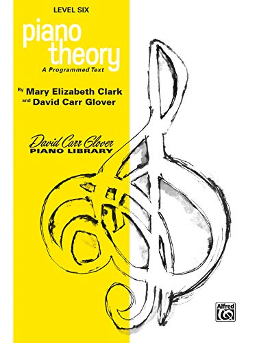 9780769236834: Piano Theory: Level 6 (A Programmed Text) (David Carr Glover Piano Library)