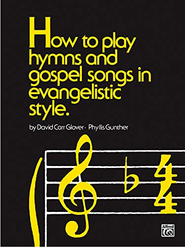 9780769236889: How to Play Hymns and Gospel Songs in Evangelistic Style