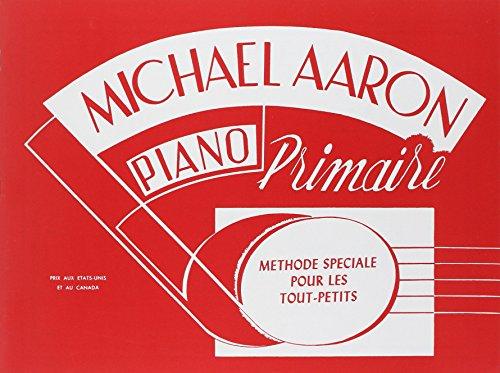 9780769237077: Piano Primaire Methode Speciale pour les Tout-Petis (Michael Aaron Piano Course)