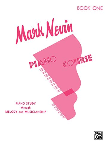 9780769237107: Mark Nevin Piano Course, Bk 1: Piano Study Through Melody and Musicianship