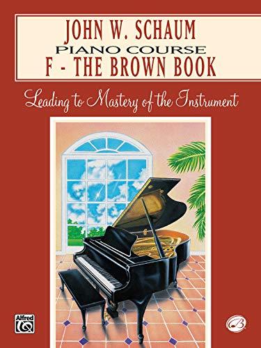 9780769237121: John W. Schaum Piano Course: F -- The Brown Book
