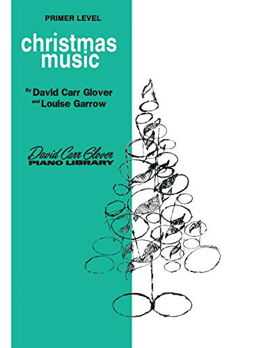 9780769237299: Christmas Music: Primer (David Carr Glover Piano Library)