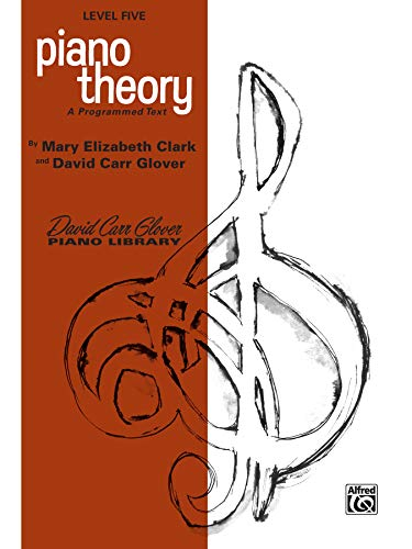 9780769237565: Piano Theory: Level 5 (A Programmed Text) (David Carr Glover Piano Library)