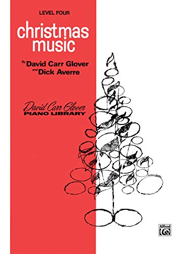 9780769237633: Christmas Music: Level 4 (David Carr Glover Piano Library)