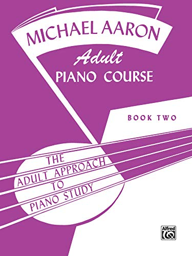 9780769237732: Michael Aaron Piano Course Adult Piano Course, Bk 2 (Michael Aaron Adult Piano Course)