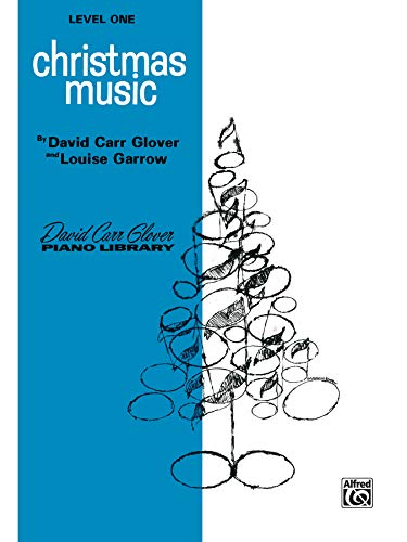 9780769237930: Christmas Music: Level 1 (David Carr Glover Piano Library)