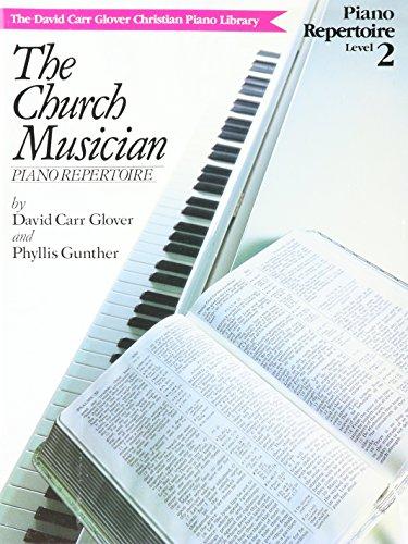 9780769238227: Church Musician Repertoire: Level 2 (David Carr Glover Christian Piano Library)