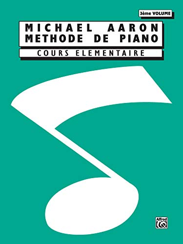 9780769238401: Michael Aaron Piano Course, Bk 3: Cours Elementaire (French Language Edition) (French Edition)