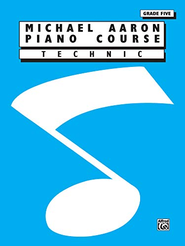 9780769238982: Aaron Piano Course Technic Grade 5 (Michael Aaron Piano Course)