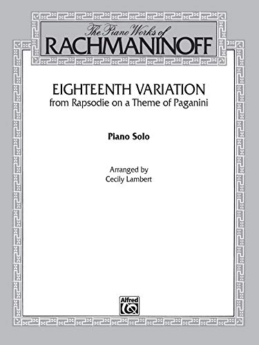 9780769239484: Eighteenth Variation from Rapsodie on a Theme of Paganini (Belwin Edition: The Piano Works of Rachmaninoff)