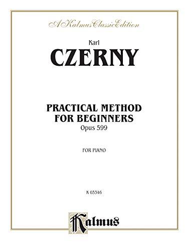 9780769240060: Practical Method for Beginners, Op. 599 (Kalmus Edition)
