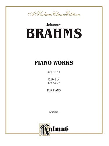 Piano Works, Volume I (Opus 1 to: By Johannes Brahms,